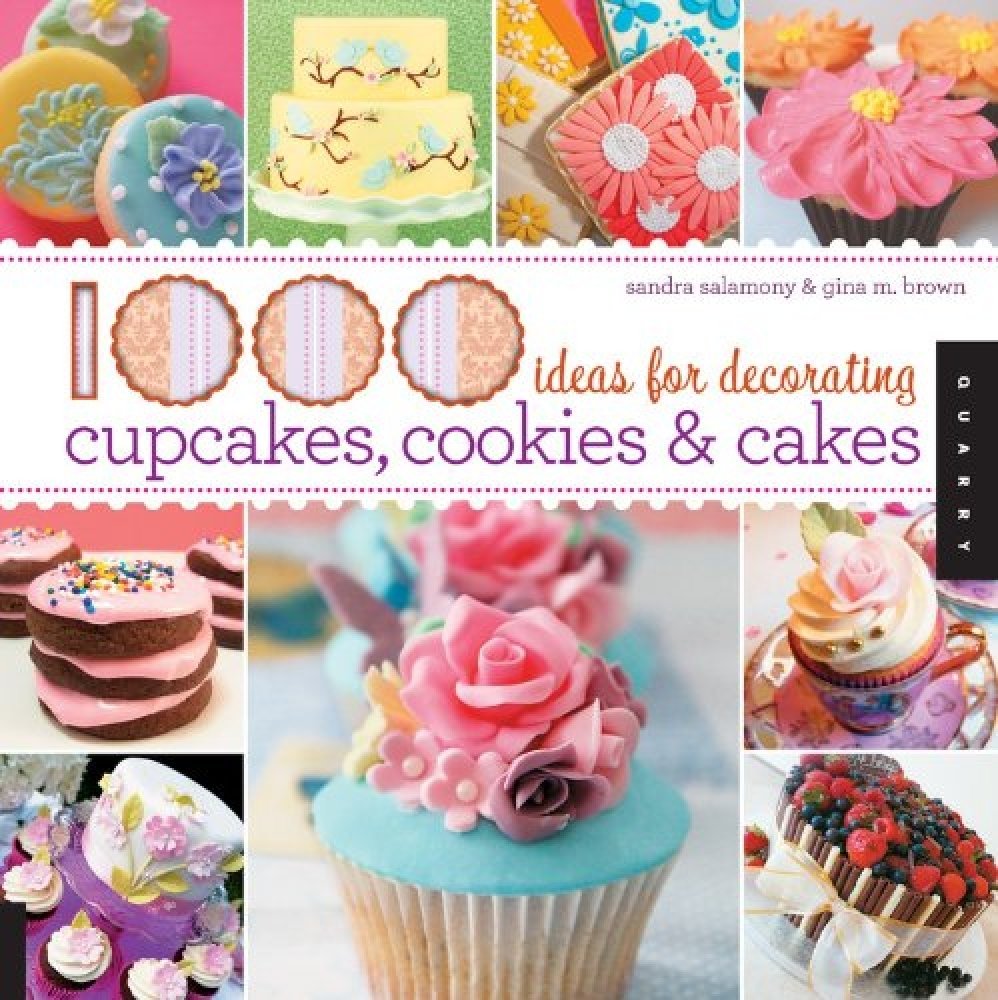 Книга: 1,000 Ideas for Decorating Cupcakes, Cookies & Cakes